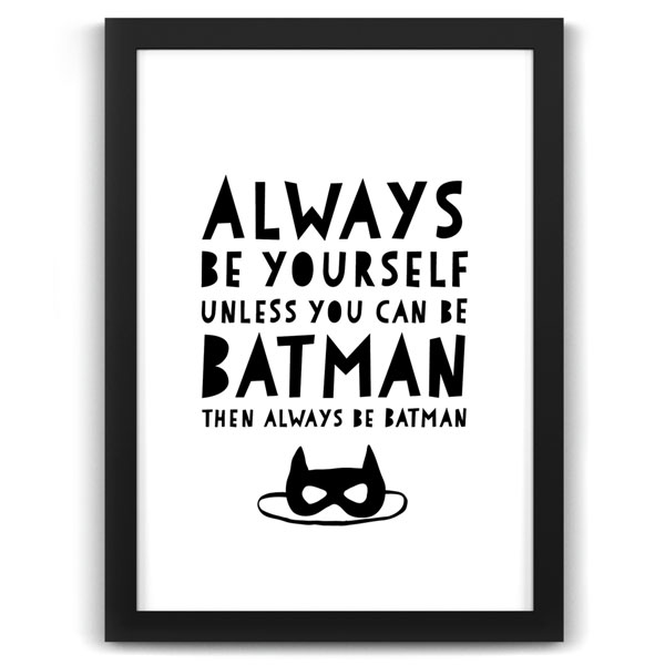 Always be yourself batman